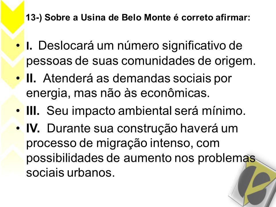 13-) Sobre a Usina de Belo Monte é correto afirmar: