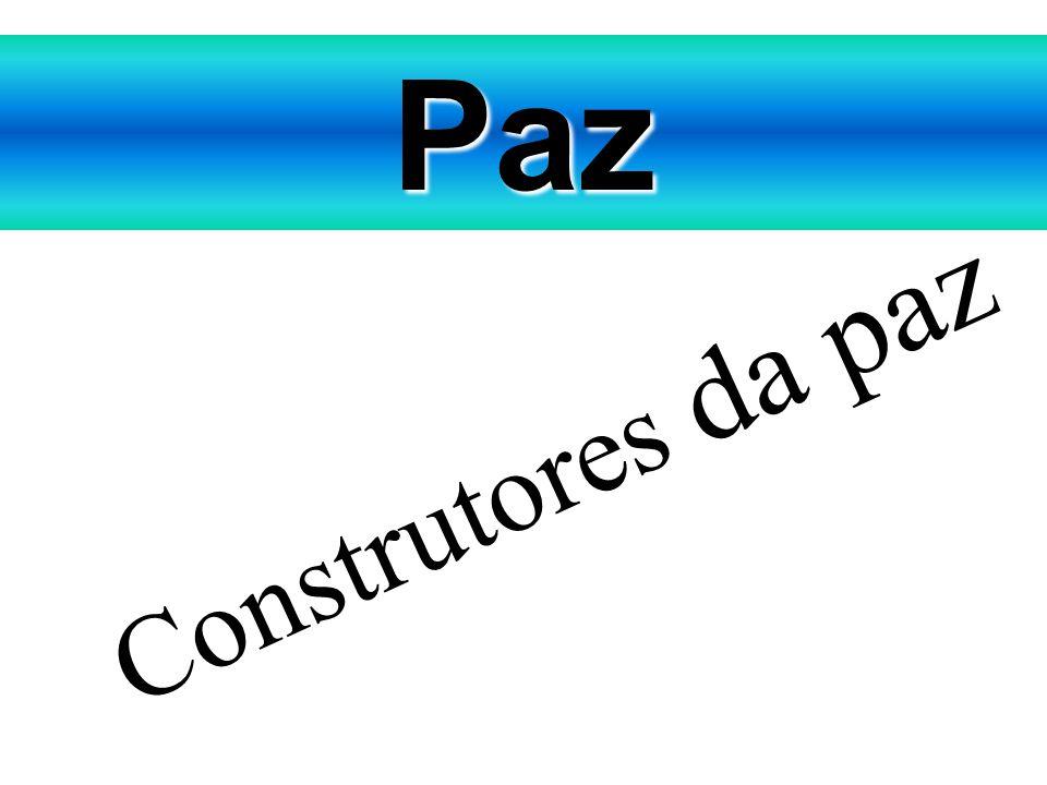 Paz Construtores da paz