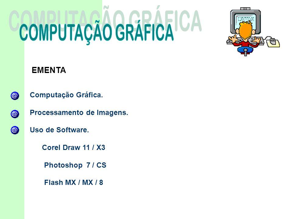 COMPUTAÇÃO GRÁFICA EMENTA Computação Gráfica.