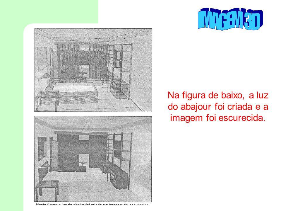 IMAGEM 3D Na figura de baixo, a luz do abajour foi criada e a imagem foi escurecida.