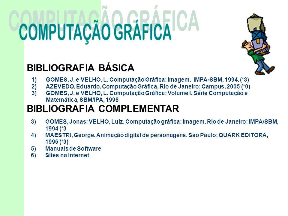 COMPUTAÇÃO GRÁFICA BIBLIOGRAFIA BÁSICA BIBLIOGRAFIA COMPLEMENTAR
