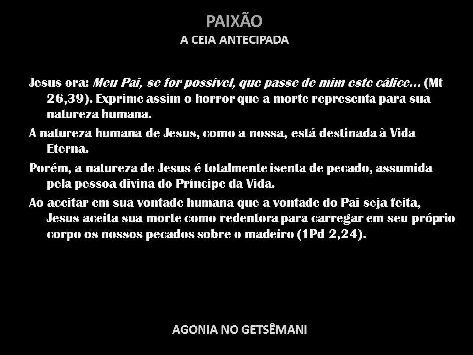 PAIXÃO A CEIA ANTECIPADA