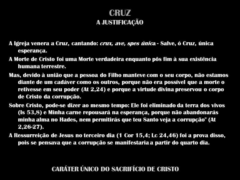 CARÁTER ÚNICO DO SACRIFÍCIO DE CRISTO