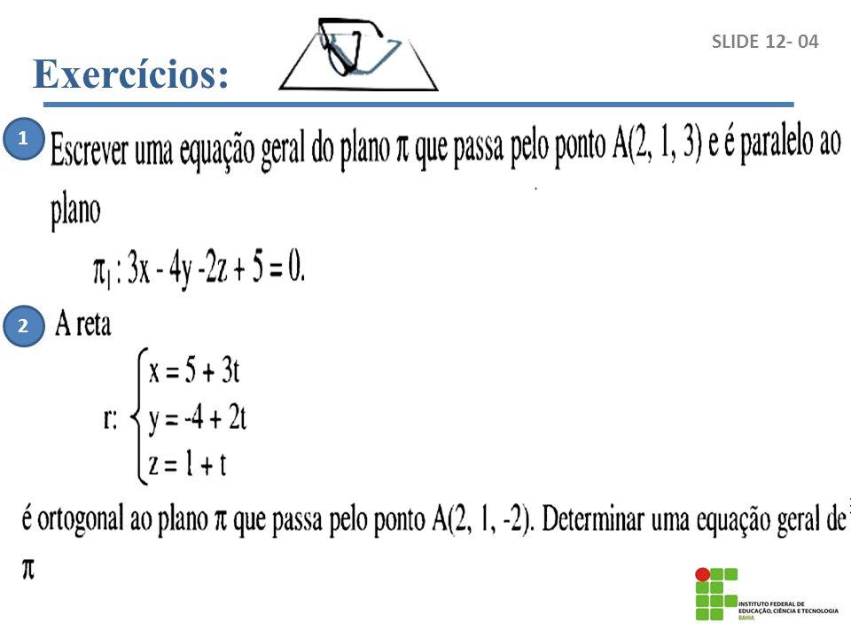 Exercícios: SLIDE 12- 04 1 2