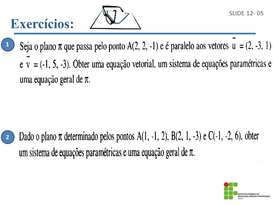 Exercícios: SLIDE 12- 05 1 2