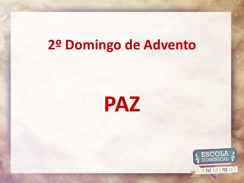 2º Domingo de Advento PAZ