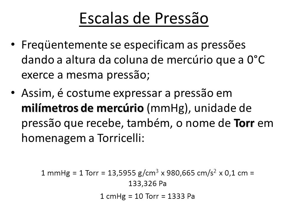 1 mmHg = 1 Torr = 13,5955 g/cm3 x 980,665 cm/s2 x 0,1 cm = 133,326 Pa