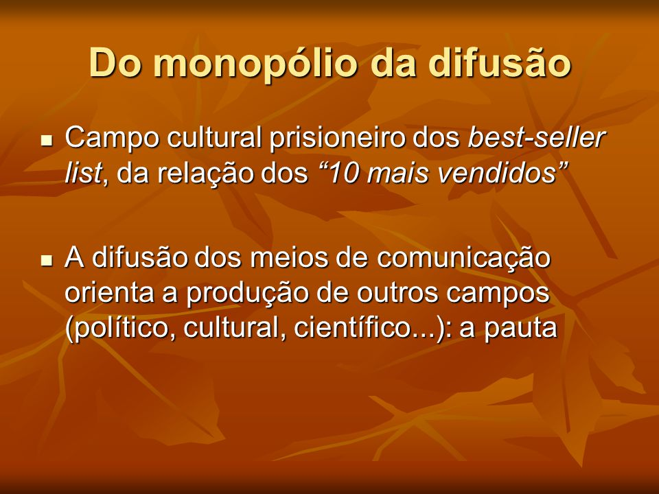 Do monopólio da difusão