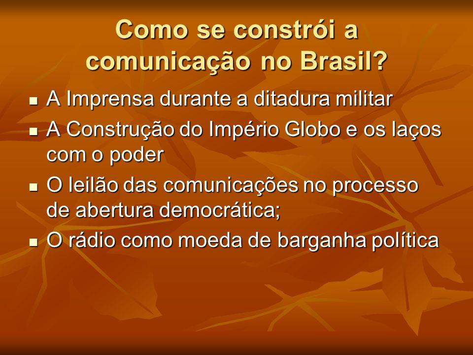 Como se constrói a comunicação no Brasil