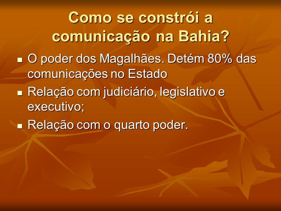 Como se constrói a comunicação na Bahia
