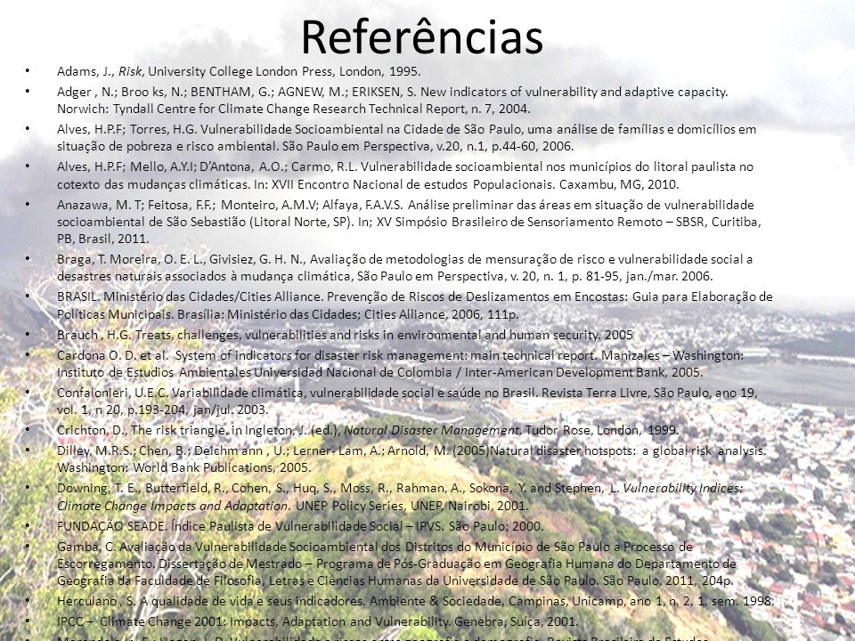 Referências Adams, J., Risk, University College London Press, London, 1995.