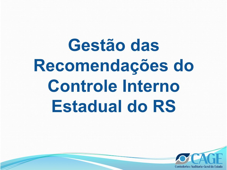 Gestão das Recomendações do Controle Interno Estadual do RS
