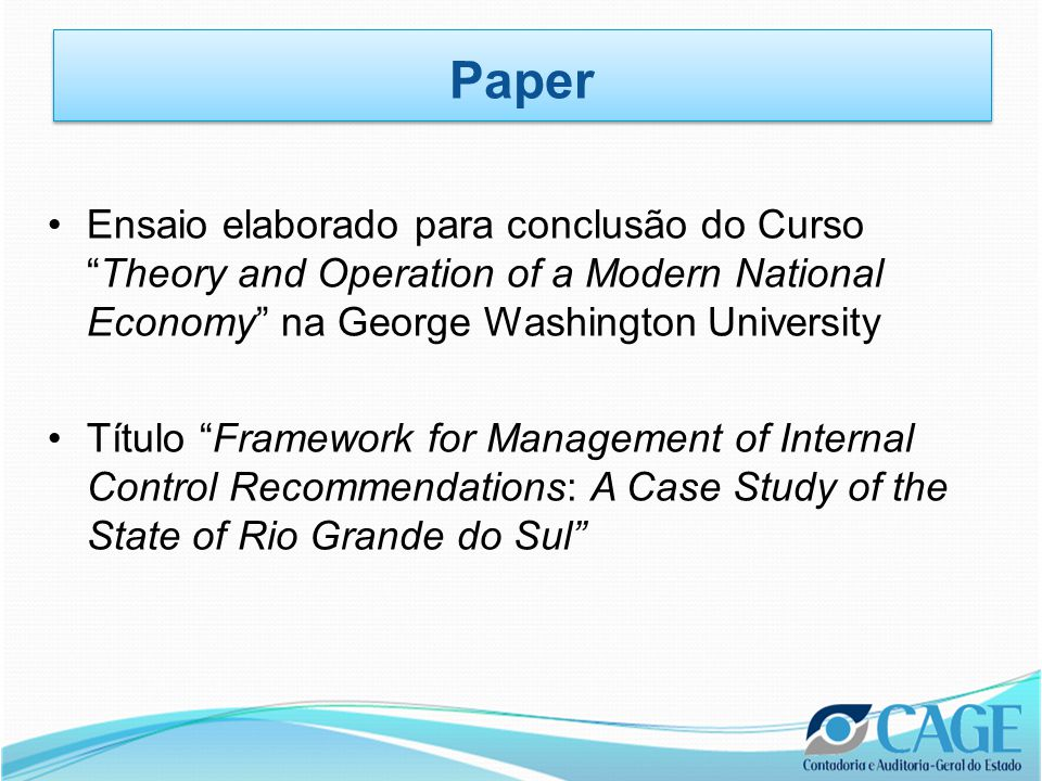 Paper Ensaio elaborado para conclusão do Curso Theory and Operation of a Modern National Economy na George Washington University.