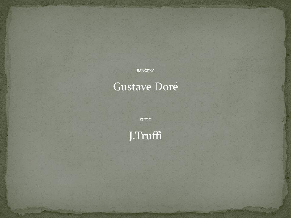 IMAGENS Gustave Doré SLIDE J.Truffi