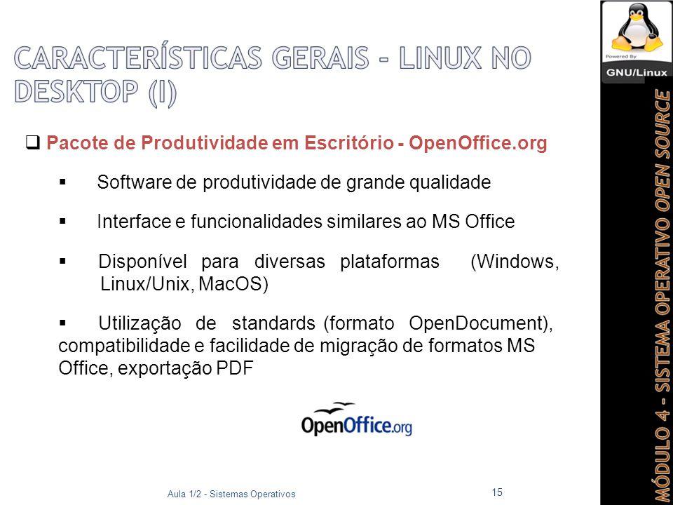  Disponível para diversas plataformas (Windows, Linux/Unix, MacOS)