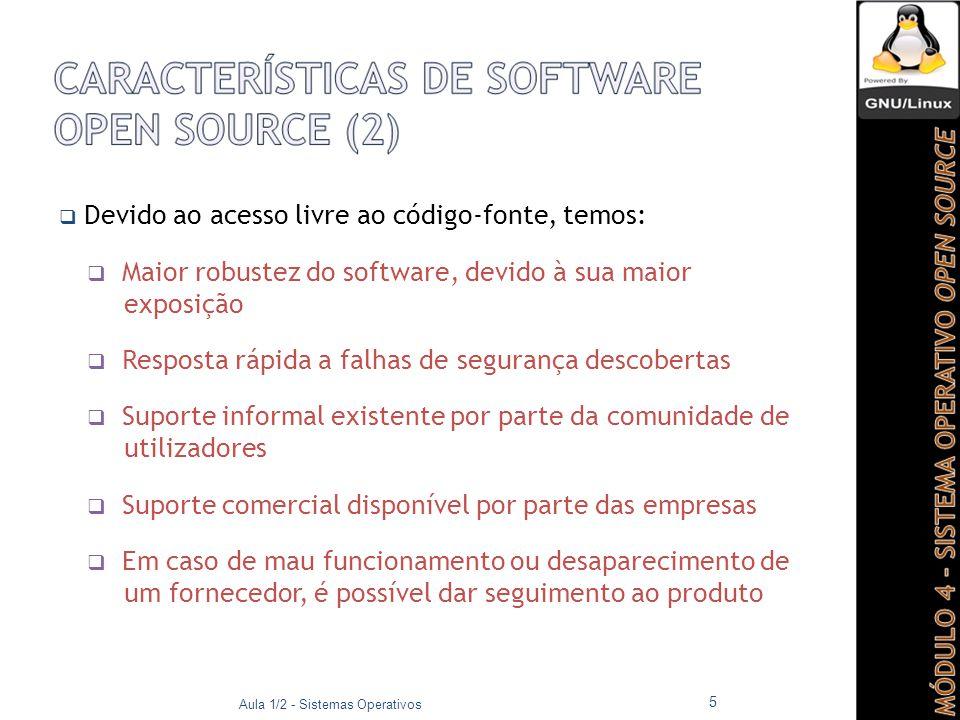  Maior robustez do software, devido à sua maior exposição