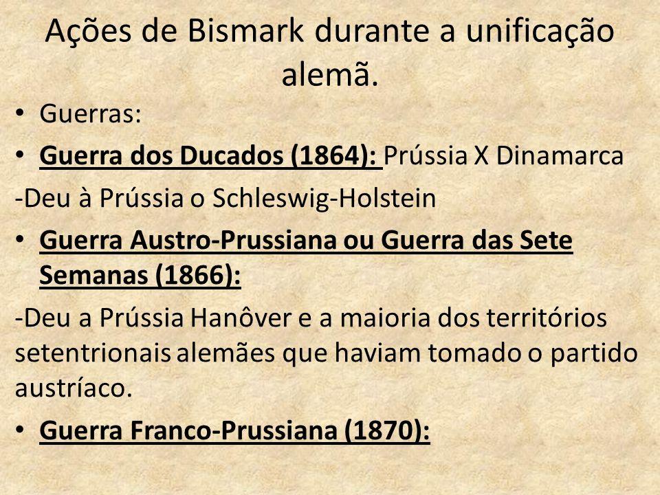 Ações de Bismark durante a unificação alemã.