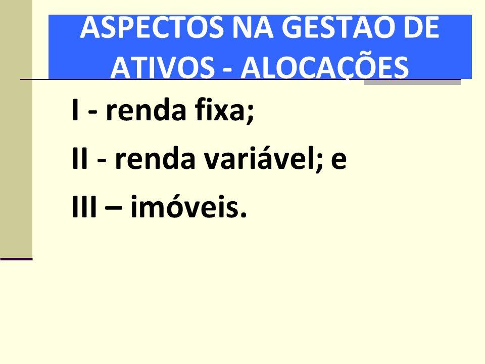 ASPECTOS NA GESTÃO DE ATIVOS - ALOCAÇÕES