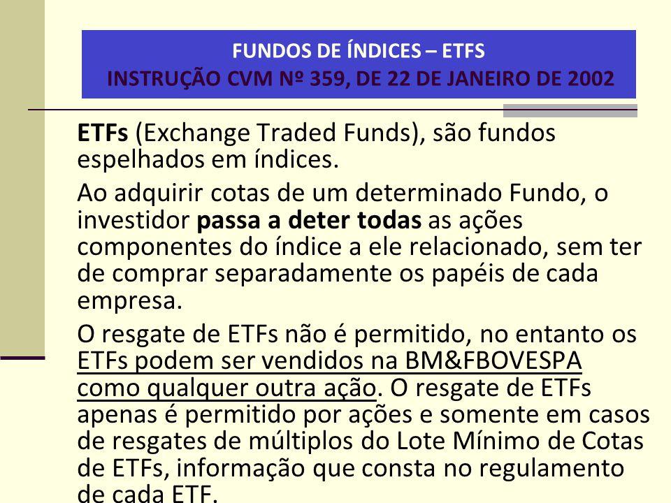 FUNDOS DE ÍNDICES – ETFS INSTRUÇÃO CVM Nº 359, DE 22 DE JANEIRO DE 2002