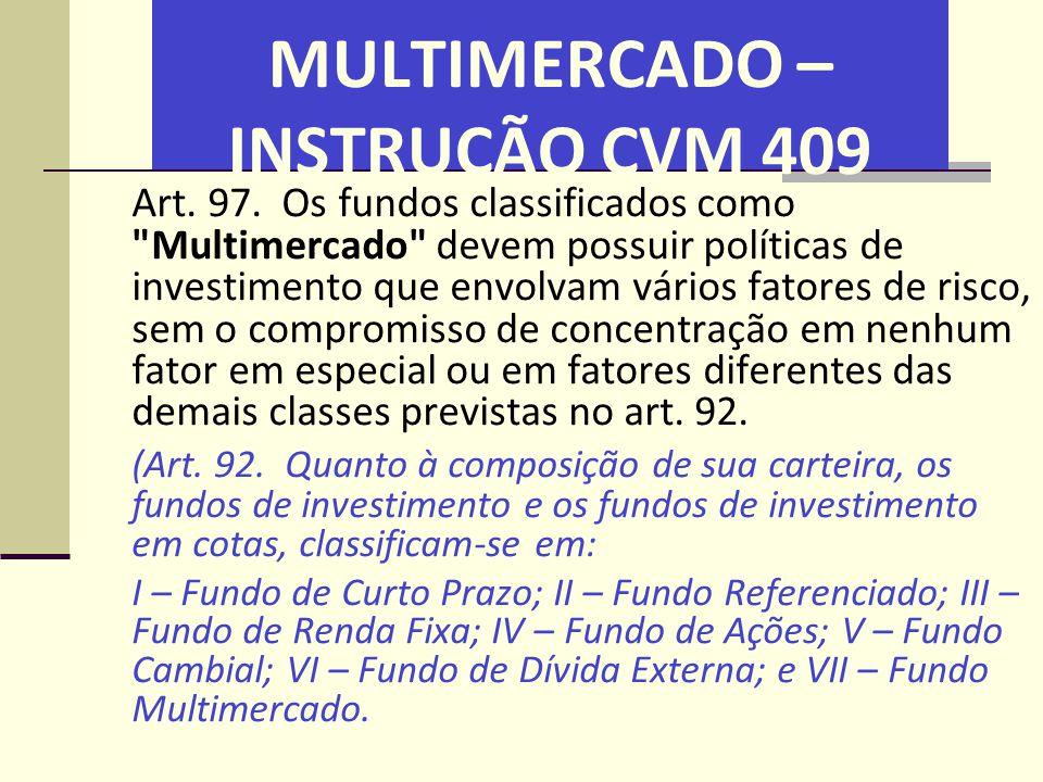 MULTIMERCADO – INSTRUÇÃO CVM 409