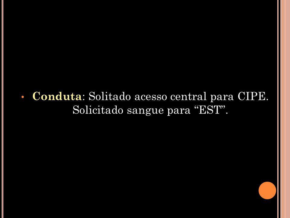 Conduta: Solitado acesso central para CIPE