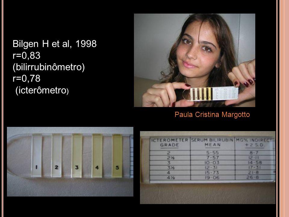 ICTERÔMETRO Bilgen H et al, 1998 r=0,83 (bilirrubinômetro) r=0,78