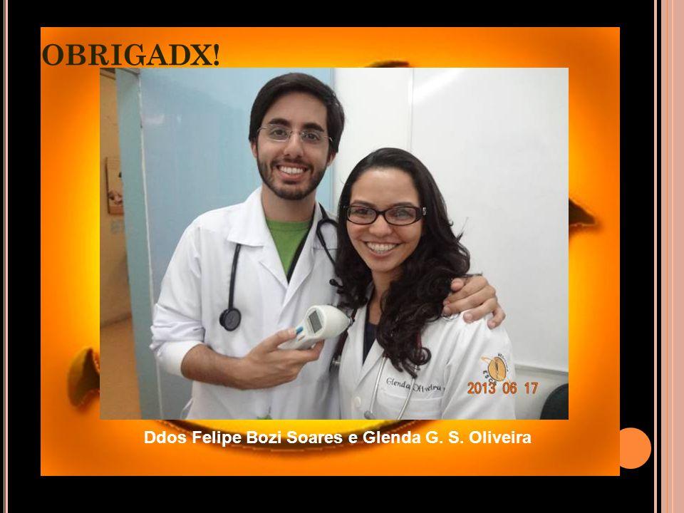 OBRIGADX! Ddos Felipe Bozi Soares e Glenda G. S. Oliveira