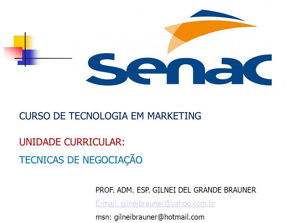 CURSO DE TECNOLOGIA EM MARKETING UNIDADE CURRICULAR: