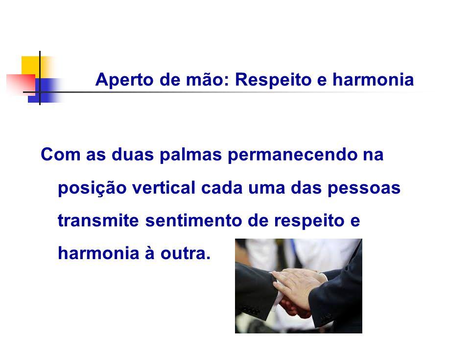Aperto de mão: Respeito e harmonia