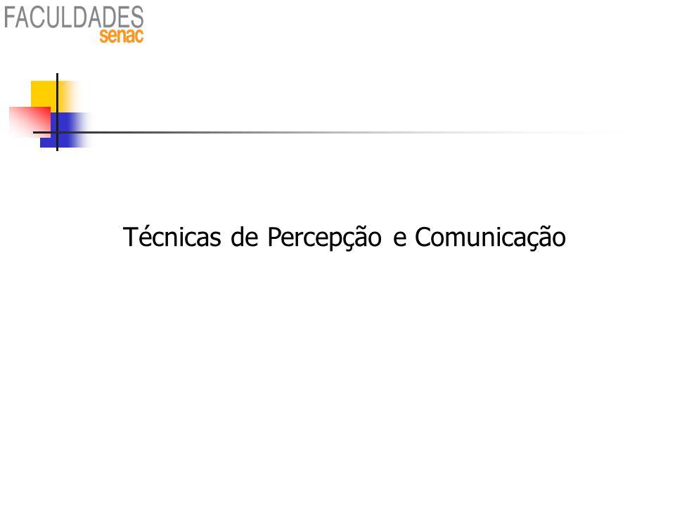 Técnicas de Percepção e Comunicação