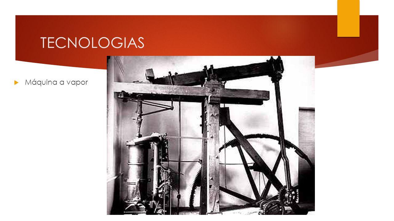 TECNOLOGIAS Máquina a vapor