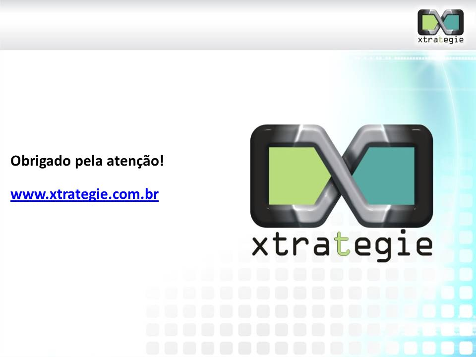 Obrigado pela atenção! www.xtrategie.com.br 21