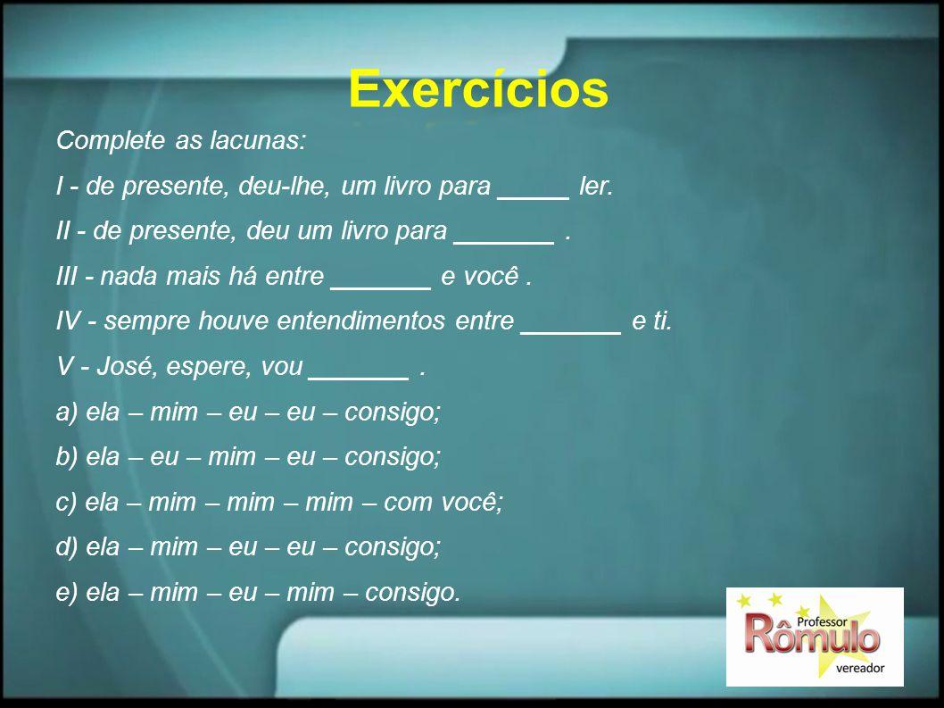 Exercícios Complete as lacunas: