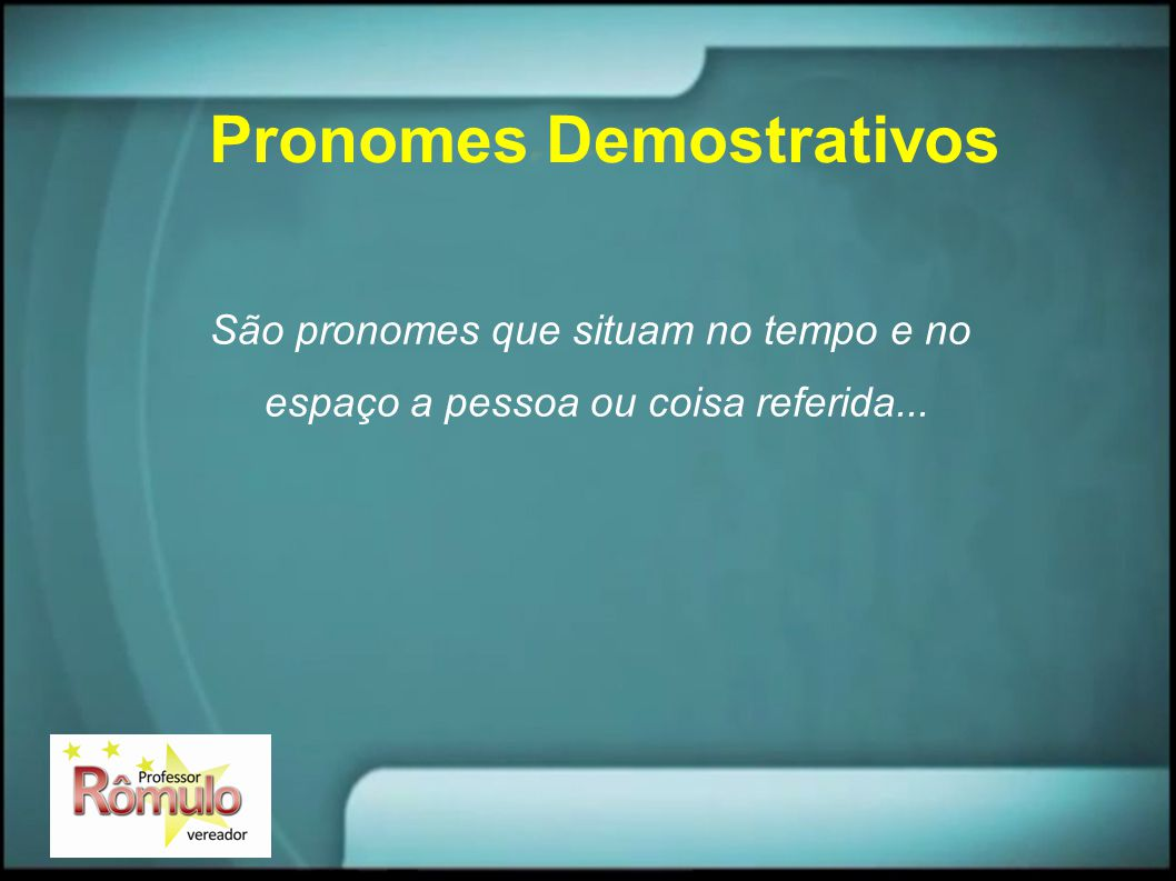 Pronomes Demostrativos