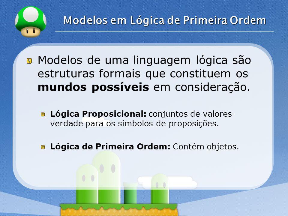 Modelos em Lógica de Primeira Ordem