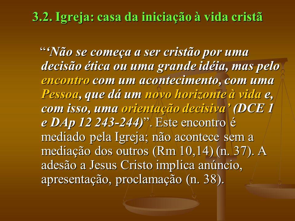 3.2. Igreja: casa da iniciação à vida cristã