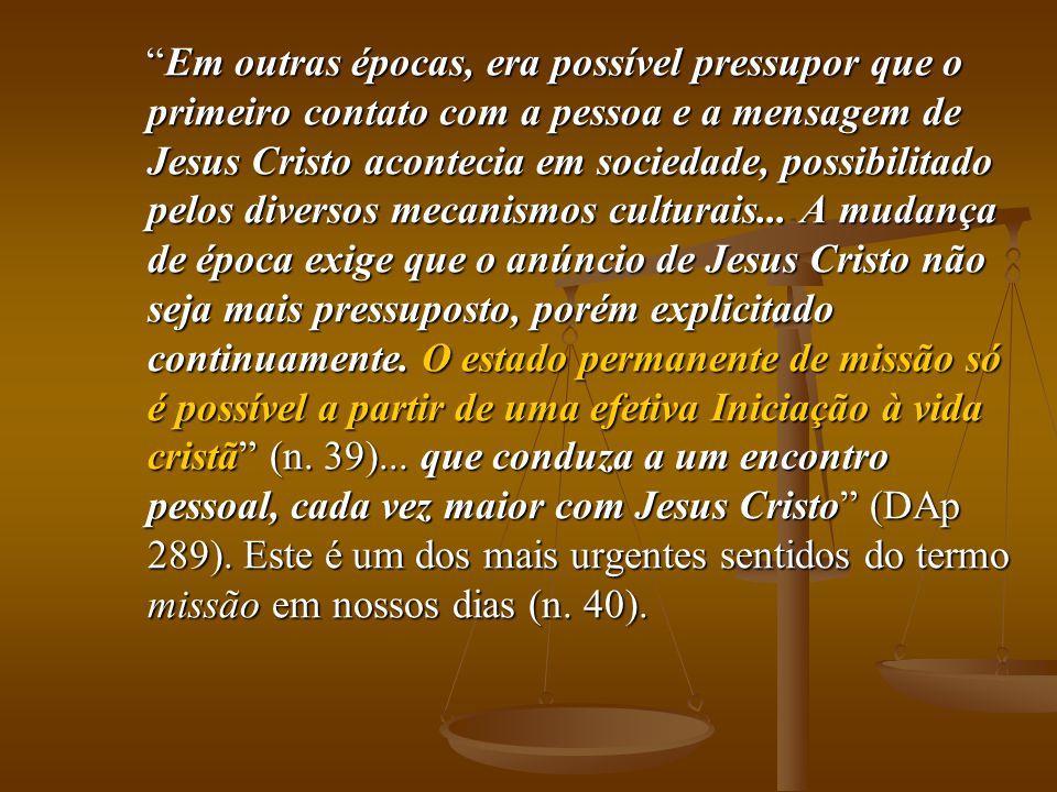 Em outras épocas, era possível pressupor que o primeiro contato com a pessoa e a mensagem de Jesus Cristo acontecia em sociedade, possibilitado pelos diversos mecanismos culturais...