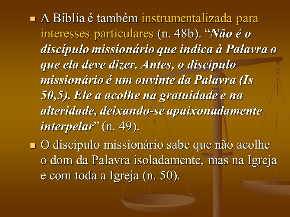 A Bíblia é também instrumentalizada para interesses particulares (n