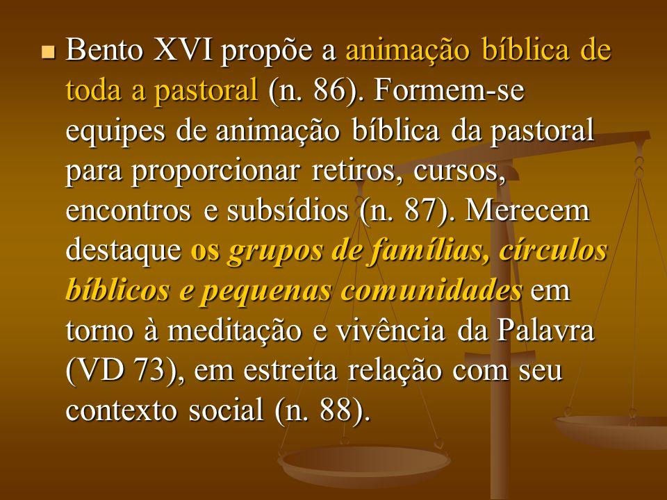 Bento XVI propõe a animação bíblica de toda a pastoral (n. 86)