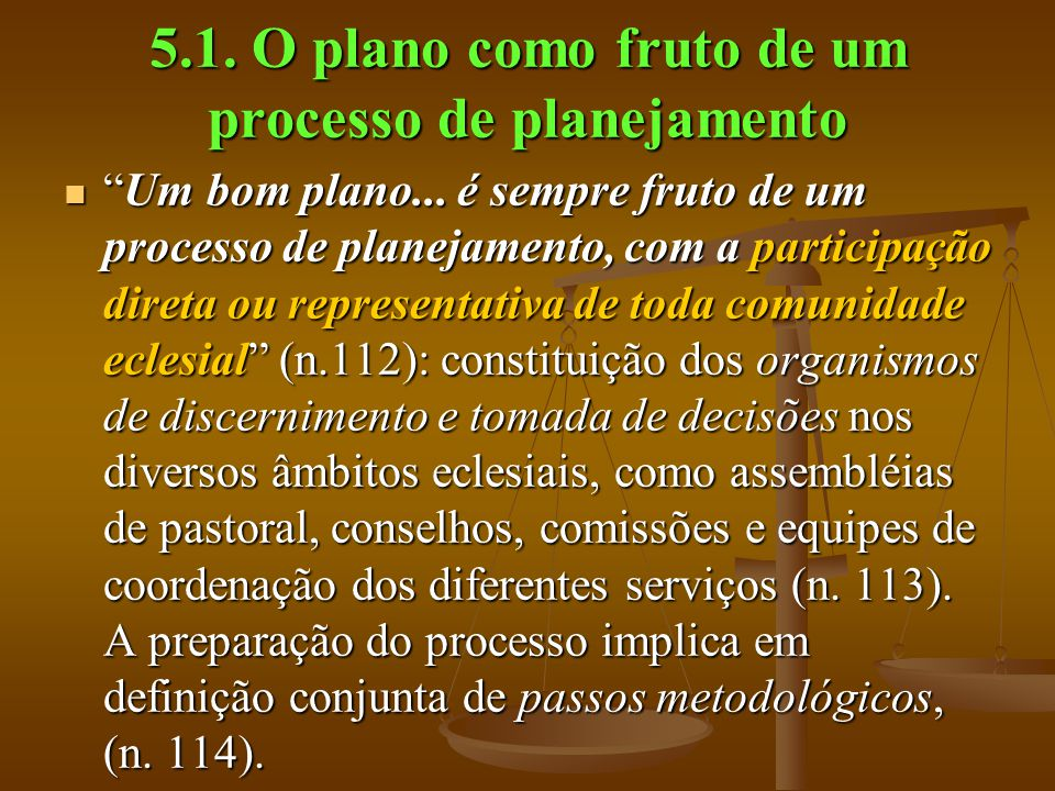 5.1. O plano como fruto de um processo de planejamento