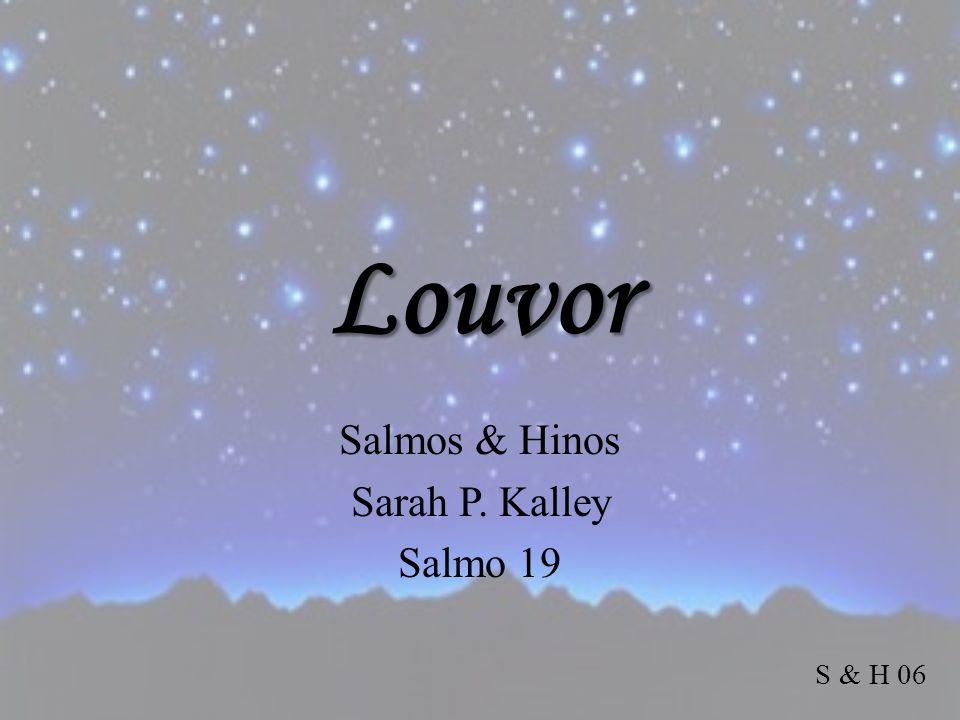Salmos & Hinos Sarah P. Kalley Salmo 19
