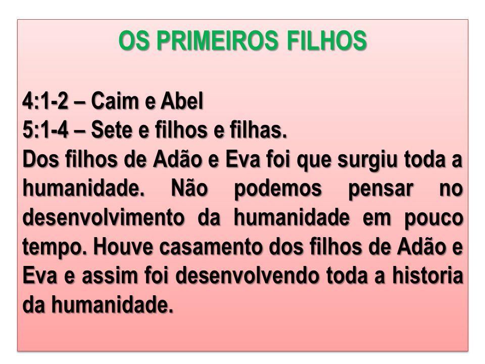 OS PRIMEIROS FILHOS 4:1-2 – Caim e Abel