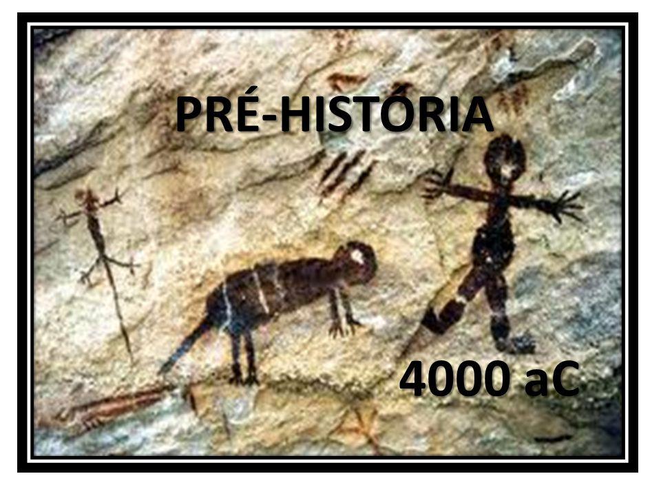 PRÉ-HISTÓRIA 4000 aC