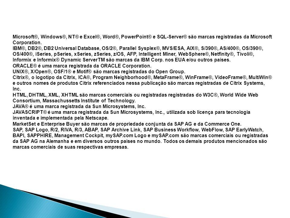 Microsoft®, Windows®, NT® e Excel®, Word®, PowerPoint® e SQL-Server® são marcas registradas da Microsoft Corporation.