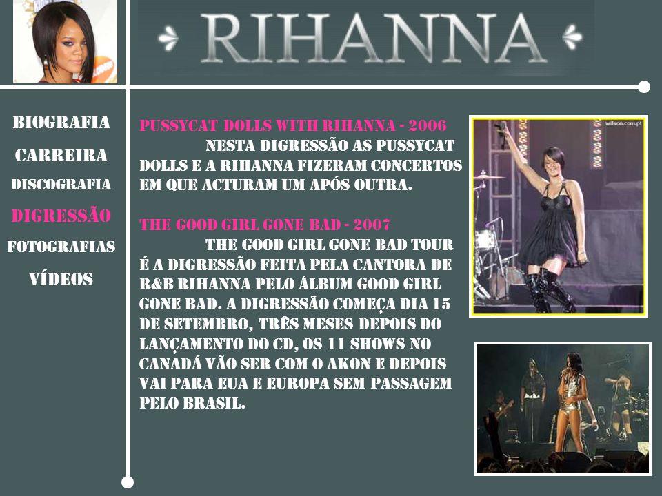 BIOGRAFIA CARREIRA Digressão vídeos Pussycat Dolls With Rihanna - 2006