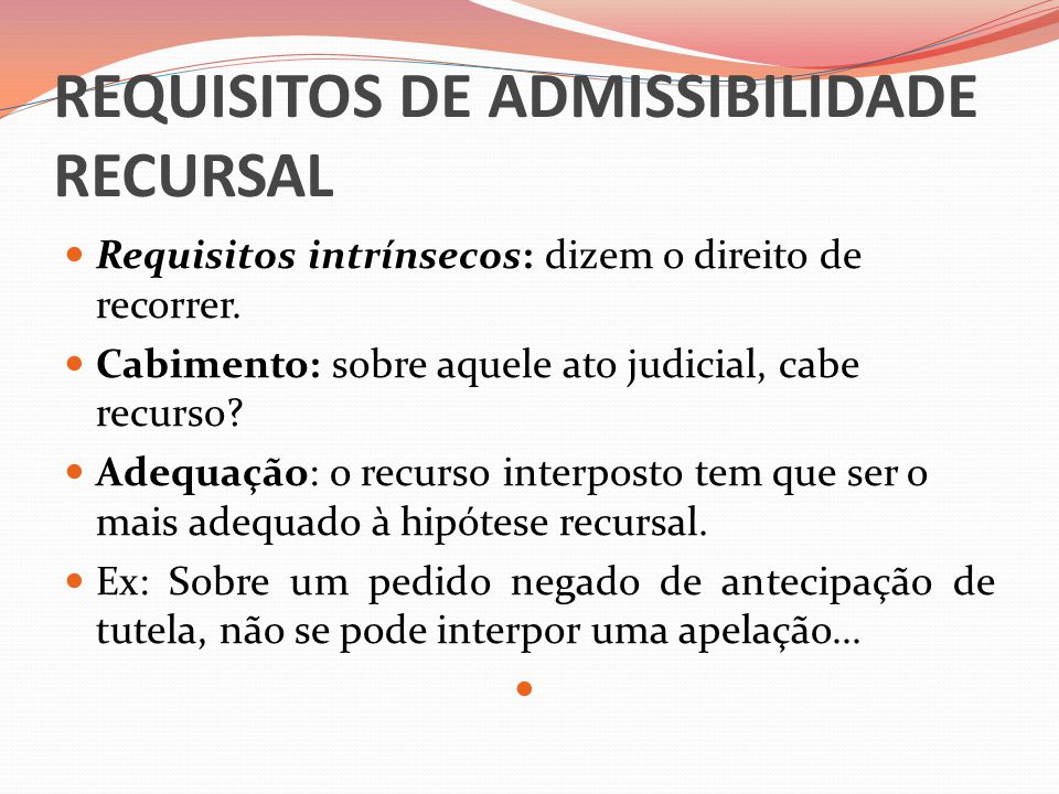 REQUISITOS DE ADMISSIBILIDADE RECURSAL