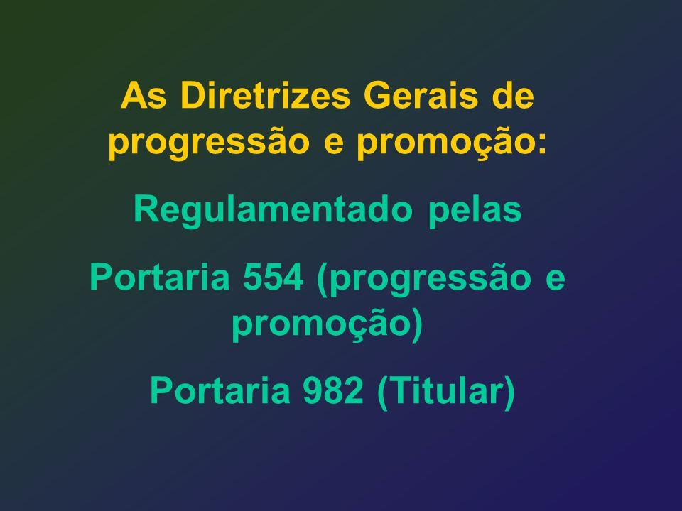 As Diretrizes Gerais de progressão e promoção: Regulamentado pelas