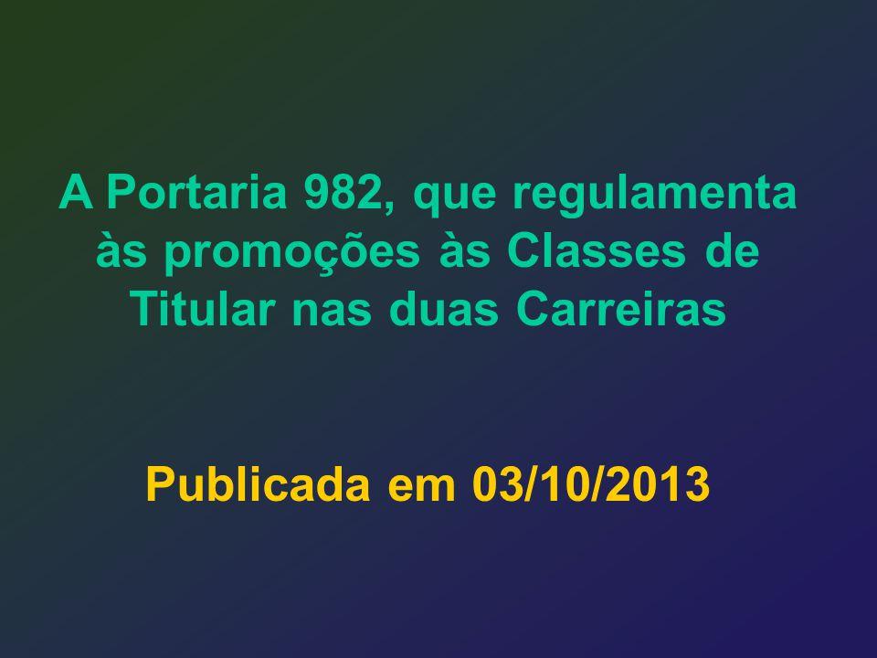 A Portaria 982, que regulamenta às promoções às Classes de Titular nas duas Carreiras