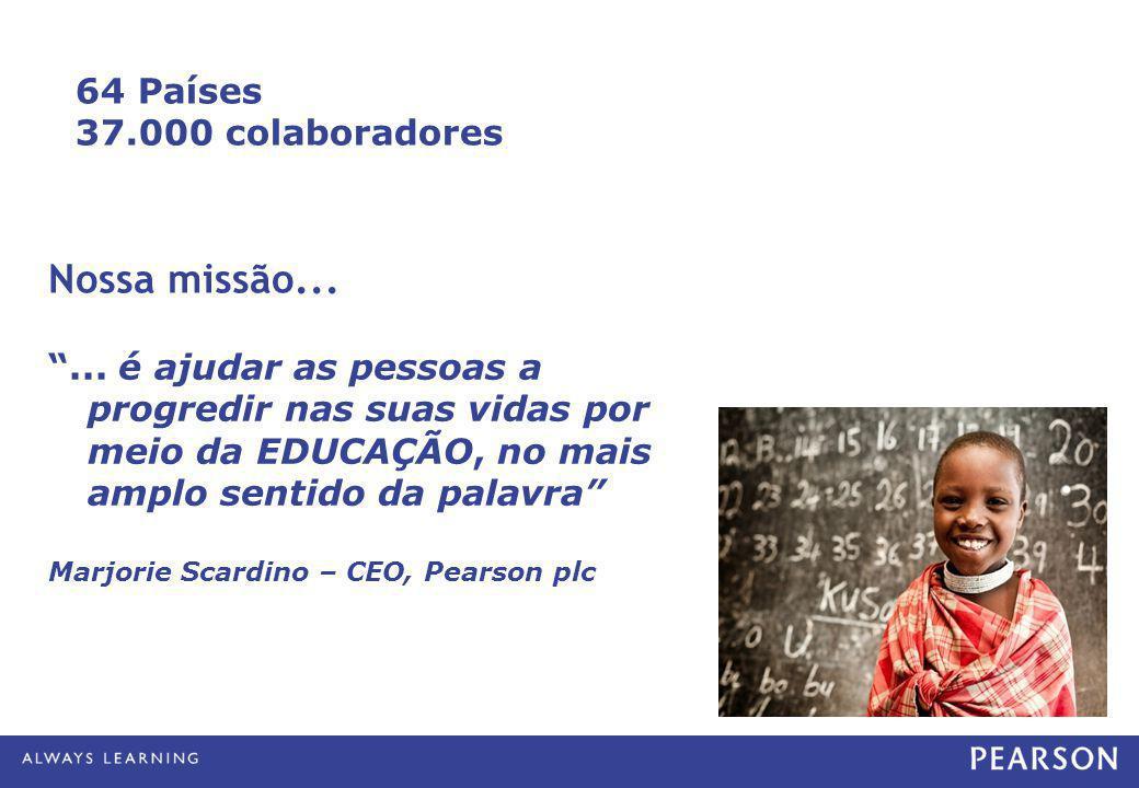 Nossa missão... 64 Países 37.000 colaboradores