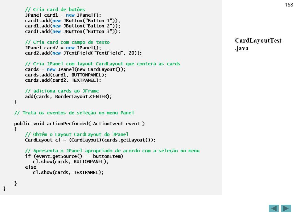 CardLayoutTest .java 158 // Cria card de botões